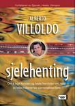 """""""Sjelehenting"""" av Alberto Villoldo"""