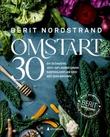 """""""Omstart 30 en 30 dagers anti-inflammatorisk kostholdsplan med mat som medisin"""" av Berit Nordstrand"""