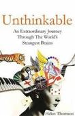 """Unthinkable - an extraordinary journey through the world's strangest brains"" av Helen Thomson"