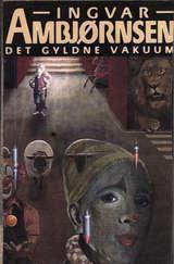 """Det gyldne vakuum"" av Ingvar Ambjørnsen"