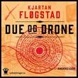 """""""Due og drone"""" av Kjartan Fløgstad"""