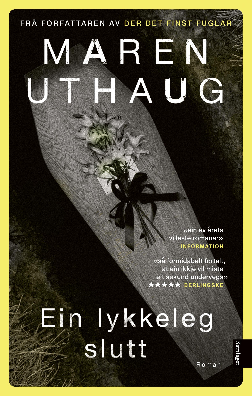 """Ein lykkeleg slutt - roman"" av Maren Uthaug"