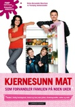"""""""Kjernesunn mat - forvandler familien på få uker"""" av Ninka-Bernadette Mauritson"""