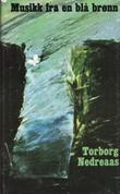 """""""Musikk fra en blå brønn. Roman"""" av Torborg Nedreaas"""