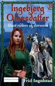 """""""Blant riddere og stormenn"""" av Frid Ingulstad"""