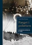 """Fanget i polarisen - den dramatiske historien om DS «Remøy»"" av Svend Otto Remøe"