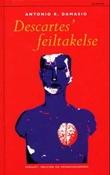 """""""Descartes' feiltagelse - fornuft, følelser og menneskehjernen"""" av Antonio R. Damasio"""