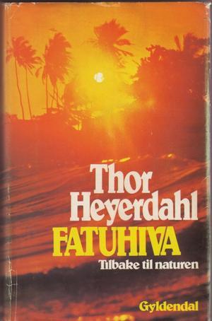 """""""Fatuhiva - tilbake til naturen"""" av Thor Heyerdahl"""