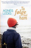 """""""Ta følge med ham - roman"""" av Agnès Ledig"""