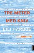 """""""Tre meter med kniv roman"""" av Eili Harboe"""