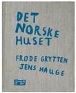 """""""Det norske huset"""" av Frode Grytten"""