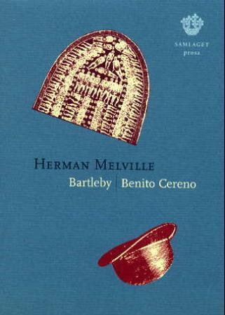 """Bartleby : prosa ; Benito Cereno"" av Herman Melville"