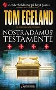 """Nostradamus' testamente - en Bjørn Beltø-thriller"" av Tom Egeland"