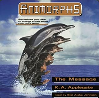 """The Message - Animorphs #4"" av K. A. Applegate"