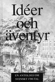 """""""Idéer och äventyr - En antologi om svenskt 1700-tal"""" av Magnus Bergsten"""
