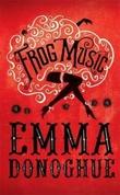 """""""Frog music"""" av Emma Donoghue"""