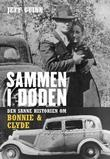 """""""Sammen i døden - den sanne historien om Bonnie og Clyde"""" av Jeff Guinn"""