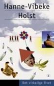 """""""Det virkelige livet"""" av Hanne-Vibeke Holst"""