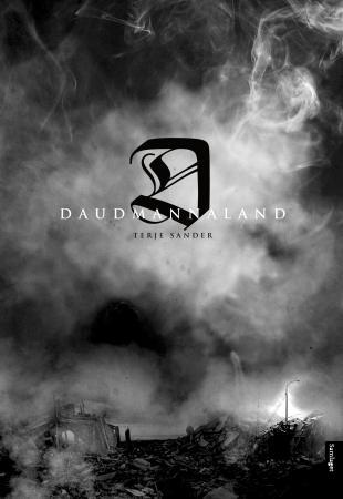 """""""Daudmannaland - ei sann historie"""" av Terje Sander"""
