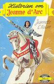 """""""Historien om Jeanne d'Arc"""" av Jeanette Covert Nolan"""
