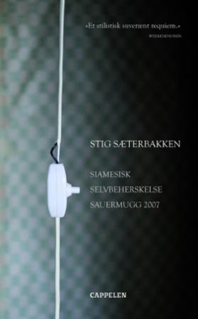 """""""Siamesisk ; Selvbeherskelse ; Sauermugg 2007"""" av Stig Sæterbakken"""