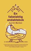 """""""En fabelaktig andaktsbok"""" av Kjersti Marken"""