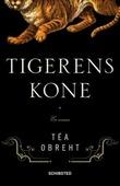 """""""Tigerens kone"""" av Téa Obreht"""