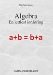 """""""Algebra - en lettlest innføring"""" av Ole Petter Jensen"""
