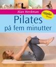 """""""Pilates på fem minutter"""" av Alan Herdman"""