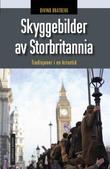 """""""Skyggebilder av Storbritannia - tradisjoner i en krisetid"""" av Øivind Bratberg"""