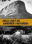 """""""""""Hele livet en vandrer i naturen"""" - økokritiske lesninger i Knut Hamsuns forfatterskap"""" av Henning Howlid Wærp"""
