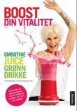 """""""Boost din vitalitet - smoothies, juice, grønn drikke"""" av Thorbjörg Hafsteinsdottir"""