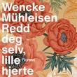 """""""Redd deg selv, lille hjerte"""" av Wencke Mühleisen"""