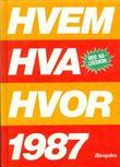 """""""Hvem hva hvor 1987 - Aftenpostens aktuelle oppslagsbok"""" av Aftenposten"""