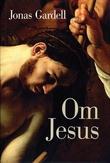 """""""Om Jesus"""" av Jonas Gardell"""
