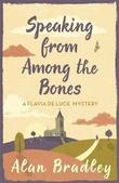 """""""Speaking from among the bones - Flavia de Luce 5"""" av Alan Bradley"""