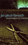 """""""Resignasjon og portvin - roman"""" av Jan Jakob Tønseth"""