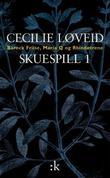 """""""Skuespill I"""" av Cecilie Løveid"""