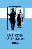 """""""Antikken på trikken"""" av Knut Saanum"""