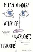 """""""Latterlige kjærlighetshistorier"""" av Milan Kundera"""