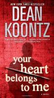 """""""Your Heart Belongs to Me A Novel"""" av Dean Koontz"""