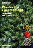 """""""Plantevern i grøntanlegg - integrert bekjempelse"""" av Trond Hofsvang"""