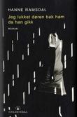 """""""Jeg lukket døren bak ham da han gikk - roman"""" av Hanne Ramsdal"""