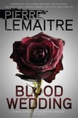 """Blood wedding"" av Pierre Lemaitre"
