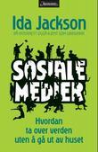"""""""Sosiale medier hvordan ta over verden uten å gå ut av huset"""" av Ida Jackson"""