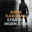 """""""Står dig ingen åter"""" av Anna Karolina"""