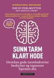 """""""Sunn tarm, klart hode hvordan gode tarmbakterier beskytter og reparerer hjernen din"""" av David Perlmutter"""