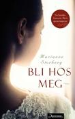 """""""Bli hos meg roman"""" av Marianne Storberg"""