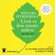 """""""Livet er den eneste måten"""" av Wislawa Szymborska"""