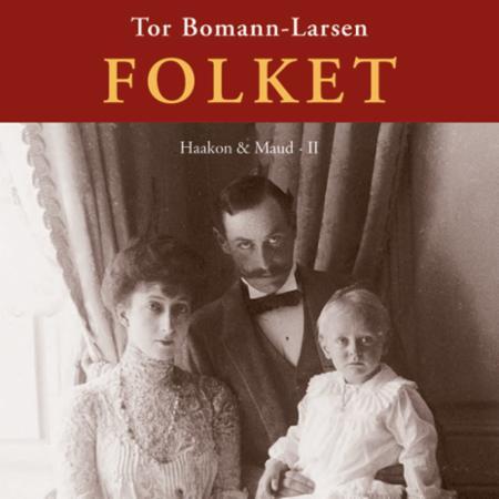 """""""Folket - Haakon & Maud II"""" av Tor Bomann-Larsen"""